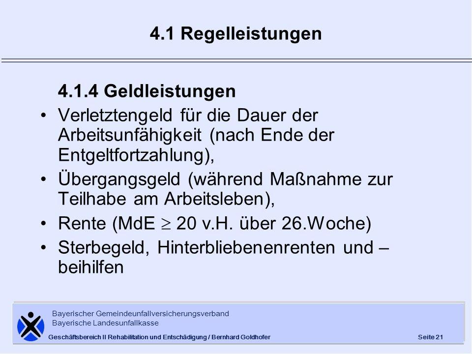 Bayerischer Gemeindeunfallversicherungsverband Bayerische Landesunfallkasse Seite 21 Geschäftsbereich II Rehabilitation und Entschädigung / Bernhard G