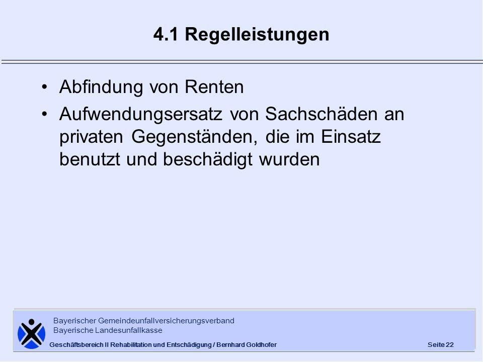 Bayerischer Gemeindeunfallversicherungsverband Bayerische Landesunfallkasse Seite 22 Geschäftsbereich II Rehabilitation und Entschädigung / Bernhard G