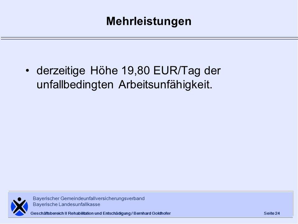 Bayerischer Gemeindeunfallversicherungsverband Bayerische Landesunfallkasse Seite 24 Geschäftsbereich II Rehabilitation und Entschädigung / Bernhard G