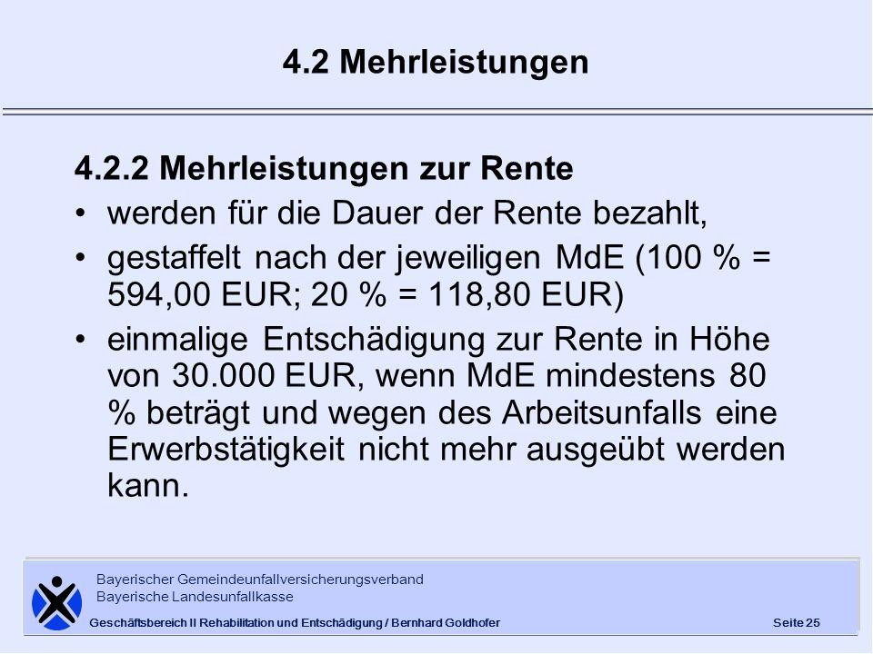 Bayerischer Gemeindeunfallversicherungsverband Bayerische Landesunfallkasse Seite 25 Geschäftsbereich II Rehabilitation und Entschädigung / Bernhard G