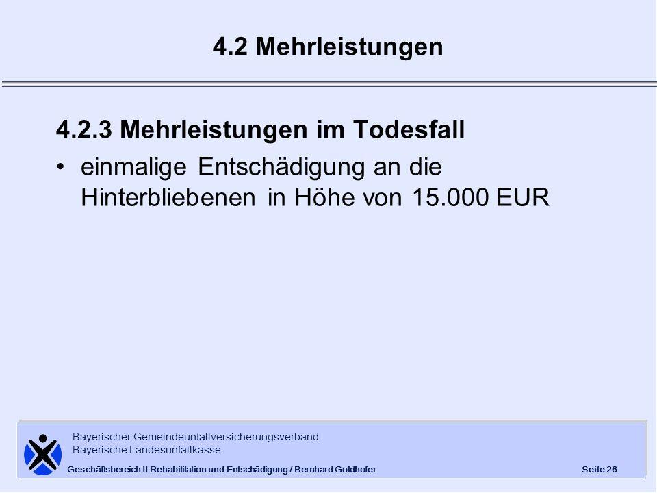 Bayerischer Gemeindeunfallversicherungsverband Bayerische Landesunfallkasse Seite 26 Geschäftsbereich II Rehabilitation und Entschädigung / Bernhard G