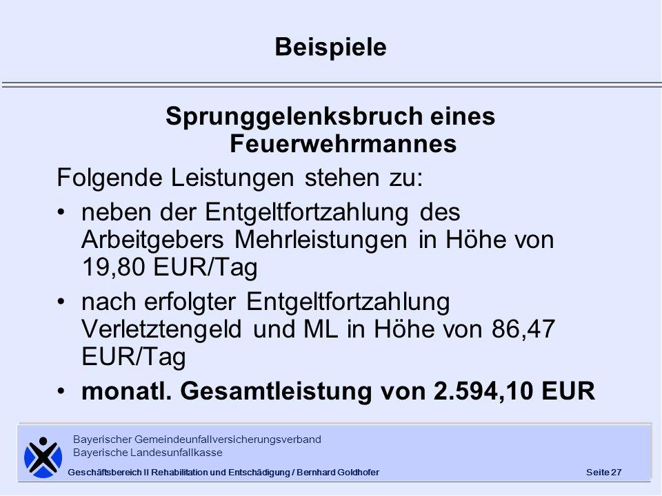 Bayerischer Gemeindeunfallversicherungsverband Bayerische Landesunfallkasse Seite 27 Geschäftsbereich II Rehabilitation und Entschädigung / Bernhard G