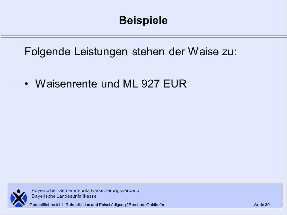 Bayerischer Gemeindeunfallversicherungsverband Bayerische Landesunfallkasse Seite 30 Geschäftsbereich II Rehabilitation und Entschädigung / Bernhard G