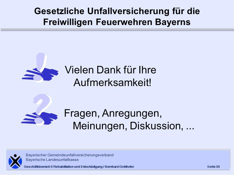 Bayerischer Gemeindeunfallversicherungsverband Bayerische Landesunfallkasse Seite 35 Geschäftsbereich II Rehabilitation und Entschädigung / Bernhard G