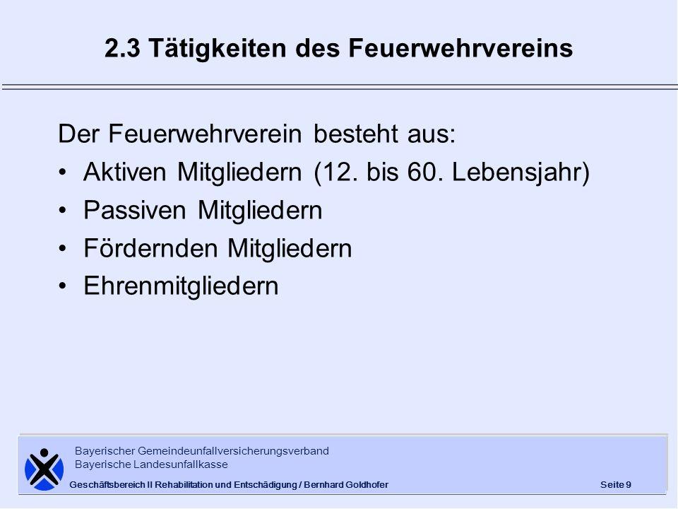 Bayerischer Gemeindeunfallversicherungsverband Bayerische Landesunfallkasse Seite 9 Geschäftsbereich II Rehabilitation und Entschädigung / Bernhard Go