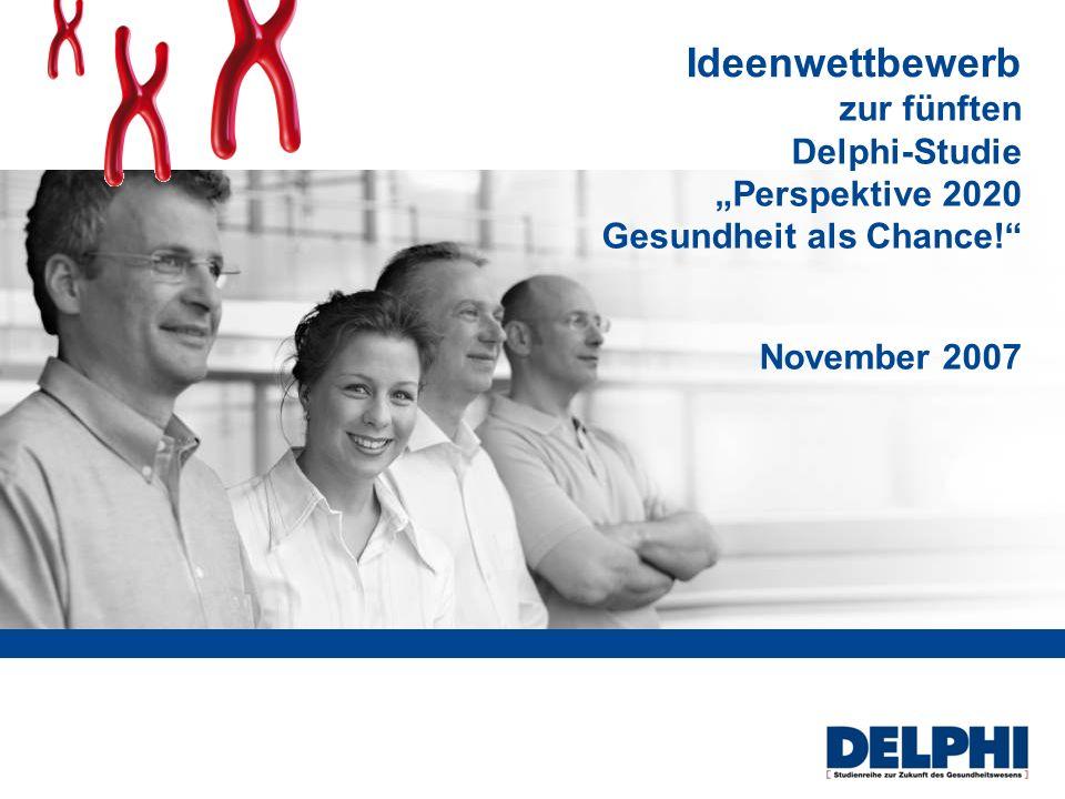 zur fünften Delphi-Studie Perspektive 2020 Gesundheit als Chance! November 2007 Ideenwettbewerb