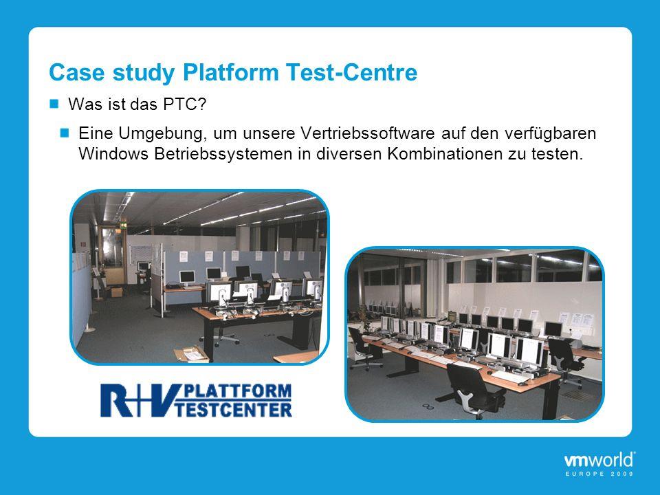 Case study Platform Test-Centre Was ist das PTC? Eine Umgebung, um unsere Vertriebssoftware auf den verfügbaren Windows Betriebssystemen in diversen K