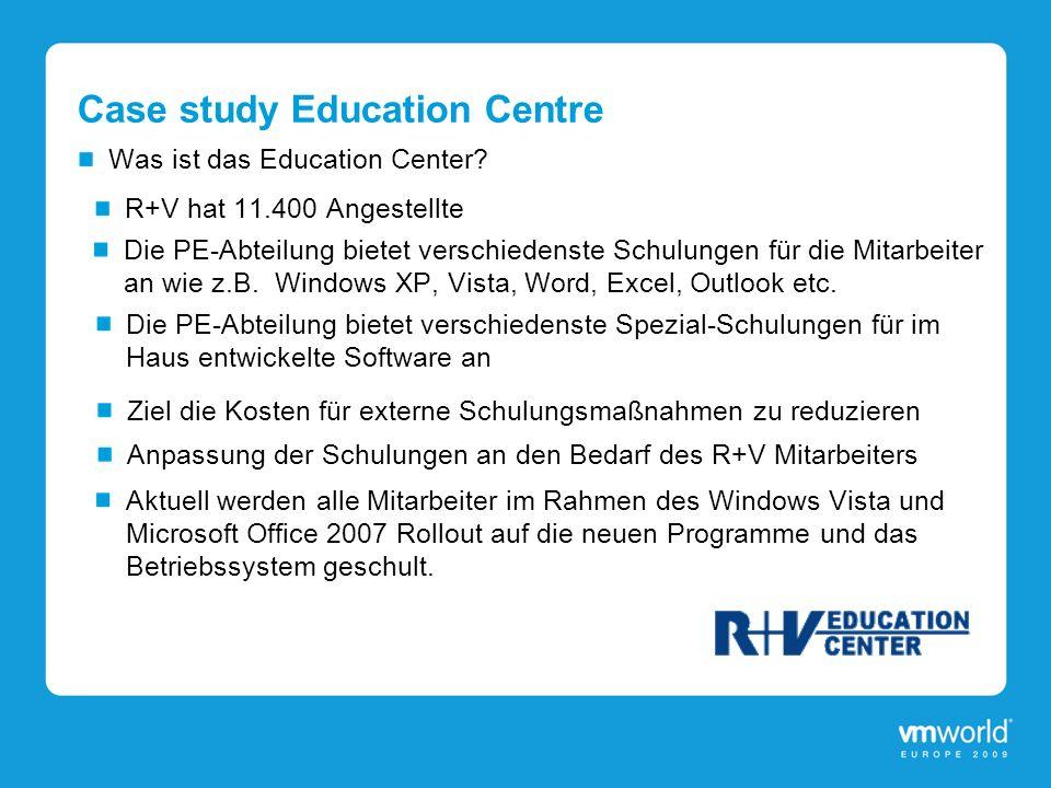 Case study Education Centre Was ist das Education Center? R+V hat 11.400 Angestellte Die PE-Abteilung bietet verschiedenste Schulungen für die Mitarbe