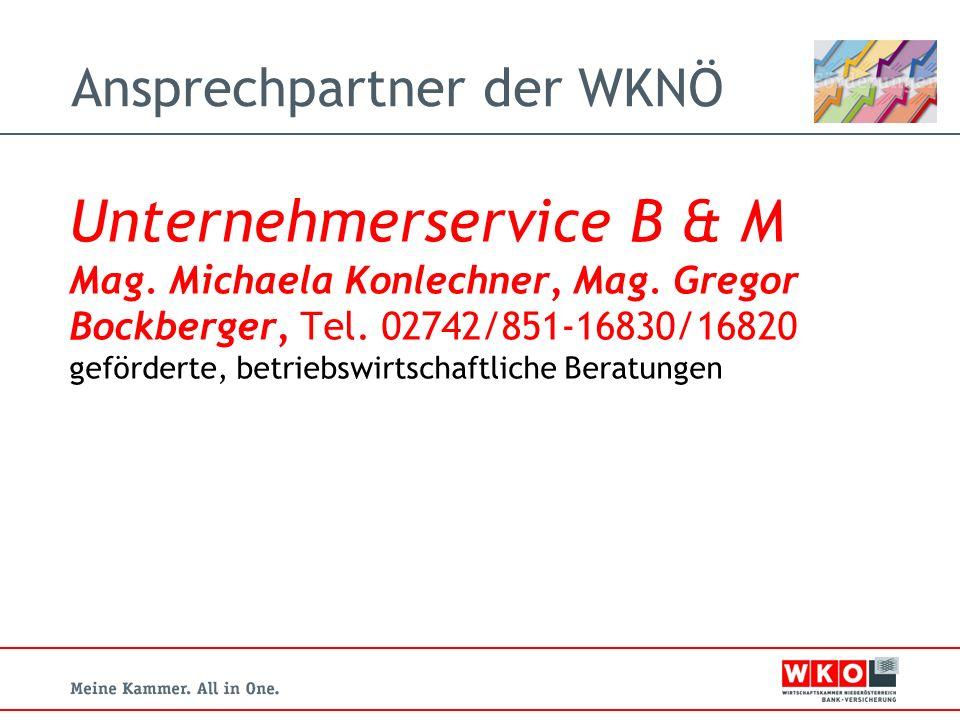 Ansprechpartner der WKNÖ Unternehmerservice B & M Mag.