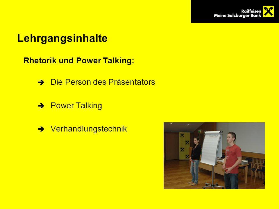 Lehrgangsinhalte Rhetorik und Power Talking: Die Person des Präsentators Power Talking Verhandlungstechnik