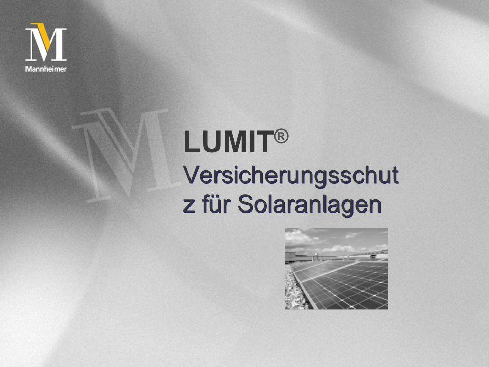 © Mannheimer AG Holding 2 Inhalt LUMIT ® Zielgruppen LUMIT ® Produkte LUMIT ® - für private Betreiber von Solaranlagen LUMIT ® - für gewerbliche Betreiber von Solaranlagen LUMIT ® - für Installateure oder Anbieter von Solaranlagen Schadenbeispiele