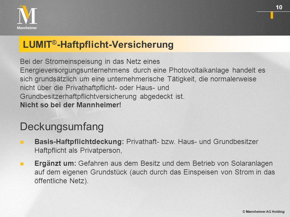 © Mannheimer AG Holding 11 Sach-Versicherung LUMIT ® -Gesamtkonzept für private Betreiber FeuerLWSturmHagel Gefahren, die von Menschen ausgehen: Diebstahl Vandalismus Sabotage usw.
