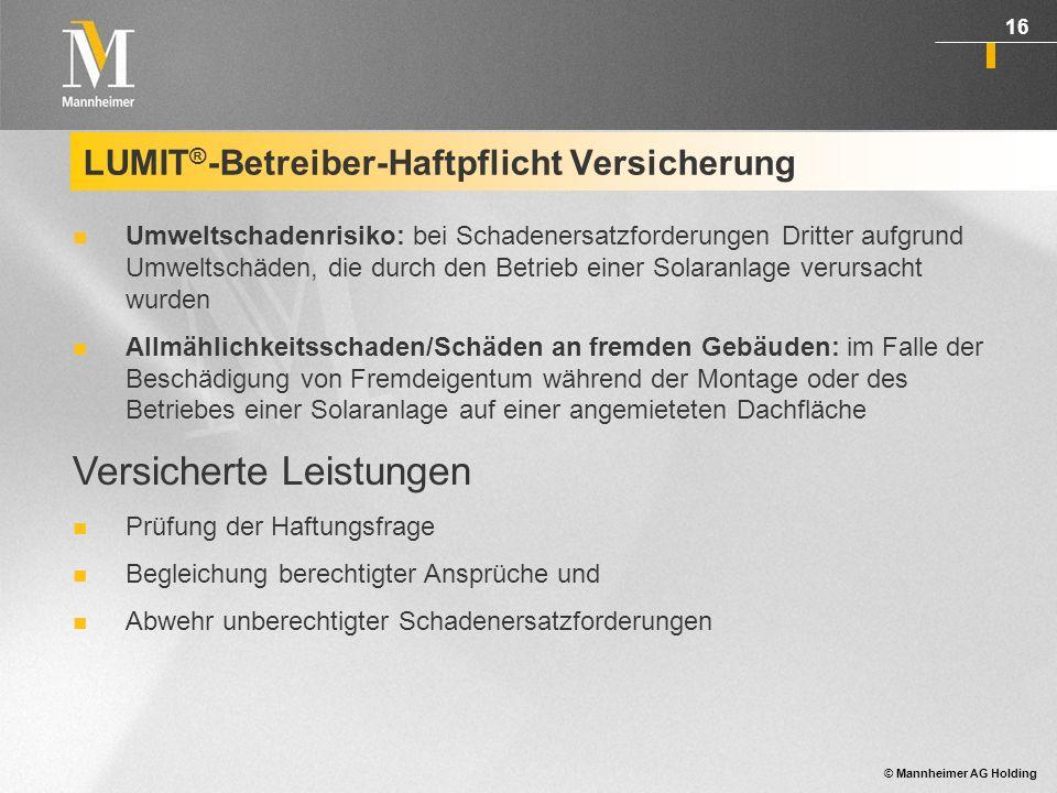 © Mannheimer AG Holding 17 Sach-Versicherung LUMIT ® - Konzept für gewerbliche Betreiber Gefahren, die von Menschen ausgehen: Diebstahl Vandalismus Sabotage usw.