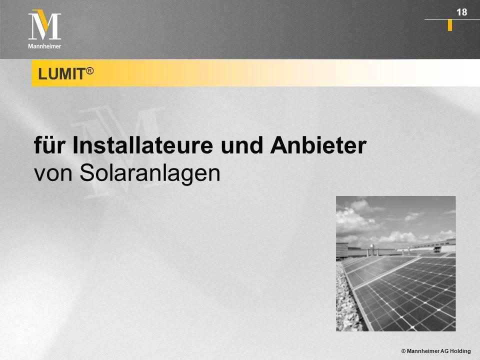 © Mannheimer AG Holding 19 LUMIT ® - die besondere Dienstleistung...