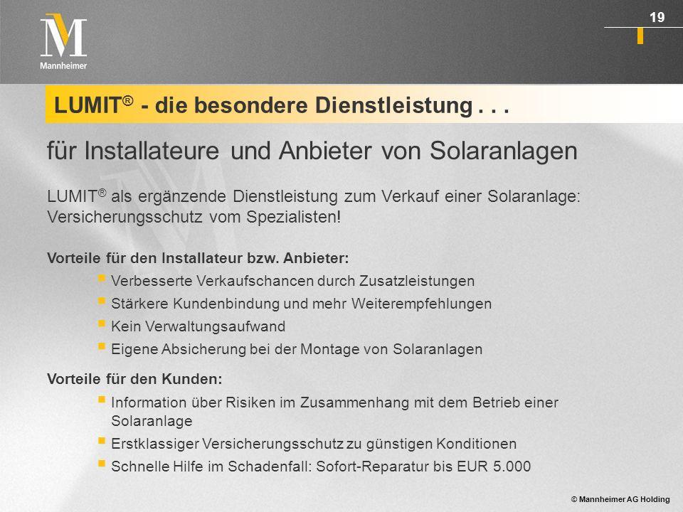© Mannheimer AG Holding 20 LUMIT ® - Sach-Versicherung: die 3 Vertragsarten Rahmenvertrag Generalvertrag Umsatzvertrag LUMIT ® Sach- Versicherun g