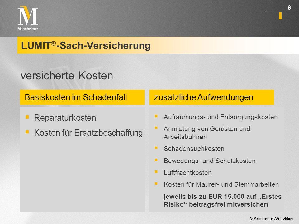 © Mannheimer AG Holding 9 LUMIT ® -Ausfallkosten-Versicherung Deckungsumfang Die LUMIT ® - Ausfallkosten-Versicherung übernimmt die aufgrund eines Sachschadens entgangene Einspeisevergütung des jeweiligen Energieversorgungsunternehmens (EVU).