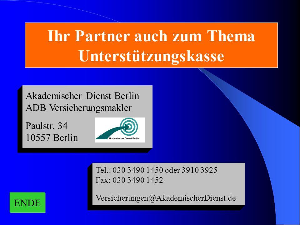 Ihr Partner auch zum Thema Unterstützungskasse ENDE Akademischer Dienst Berlin ADB Versicherungsmakler Paulstr. 34 10557 Berlin Tel.: 030 3490 1450 od