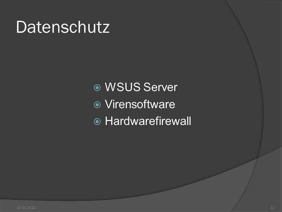 Datenschutz WSUS Server Virensoftware Hardwarefirewall 03.03.201412