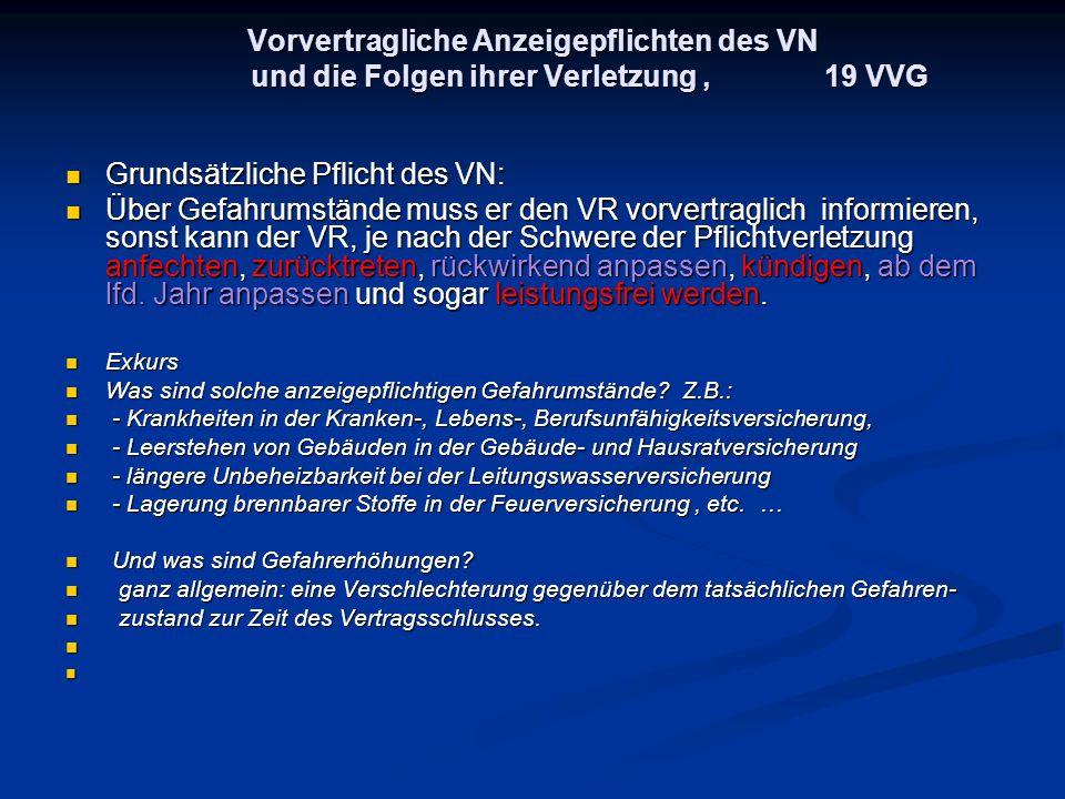 Vorvertragliche Anzeigepflichten des VN und die Folgen ihrer Verletzung, 19 VVG Grundsätzliche Pflicht des VN: Grundsätzliche Pflicht des VN: Über Gef