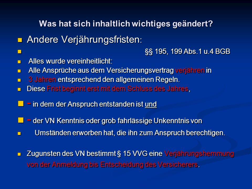Ohne besondere gesetzliche Regelungen gelten nach Vertragsschluss: §§ 23,24,25 VVG Im Einzelnen: Im Einzelnen: Gefahrerhöhungen nach Vertragsabschluss darf der VN nicht vornehmen Gefahrerhöhungen nach Vertragsabschluss darf der VN nicht vornehmen oder gestatten.