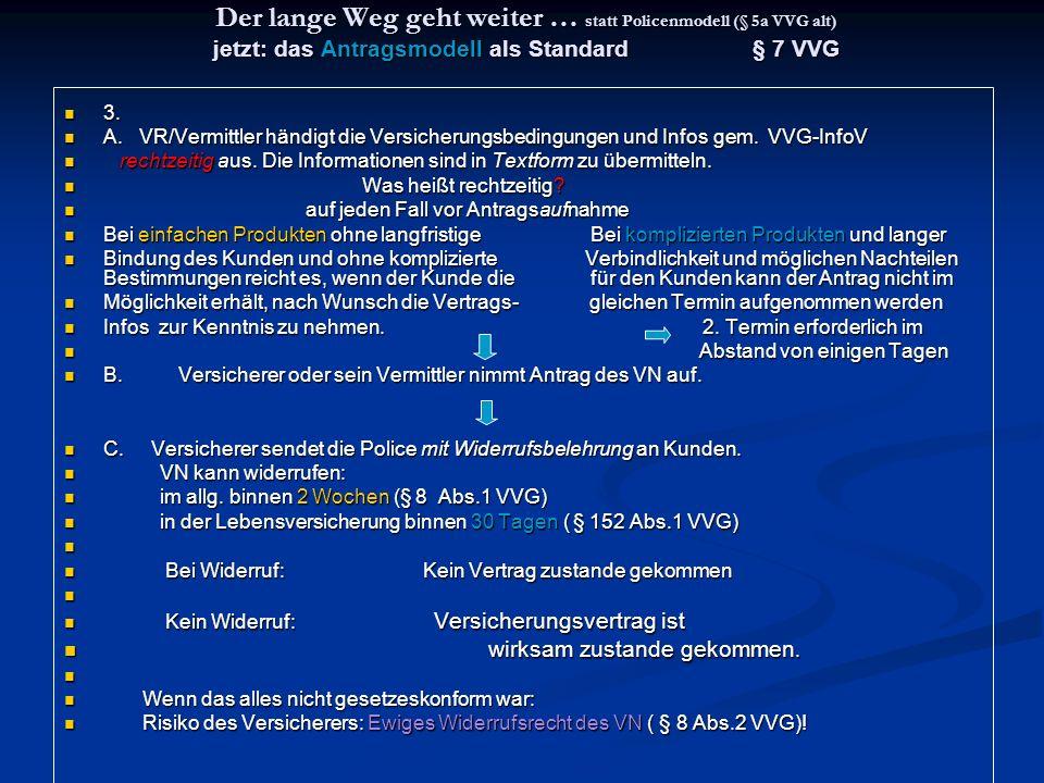 Was ist neu beim Widerrufsrecht.§§ 8, 9, 152 Abs.1 VVG Alles wurde vereinheitlicht.