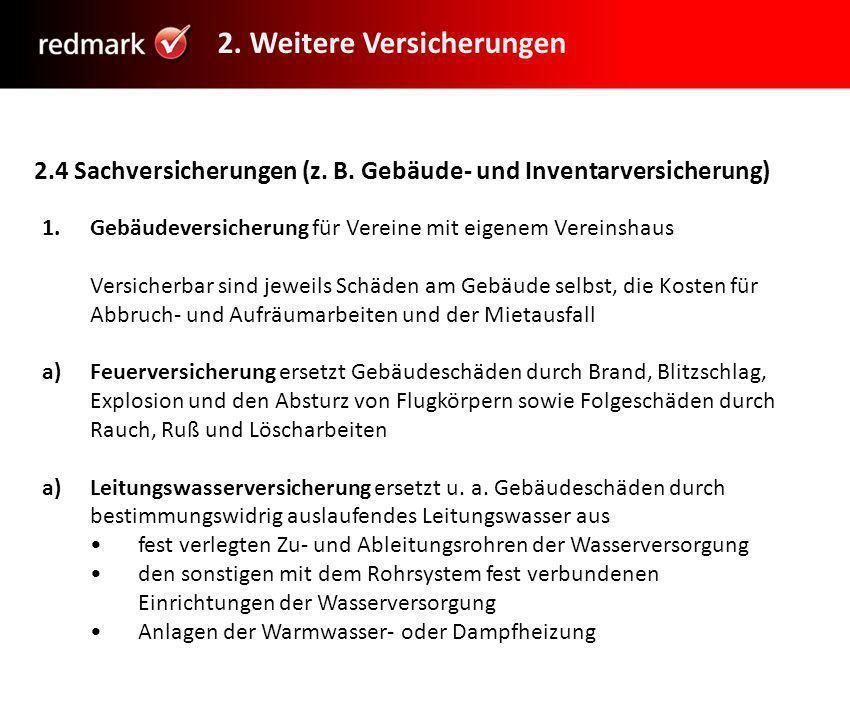 28 2.Weitere Versicherungen 2.4 Sachversicherungen (z.