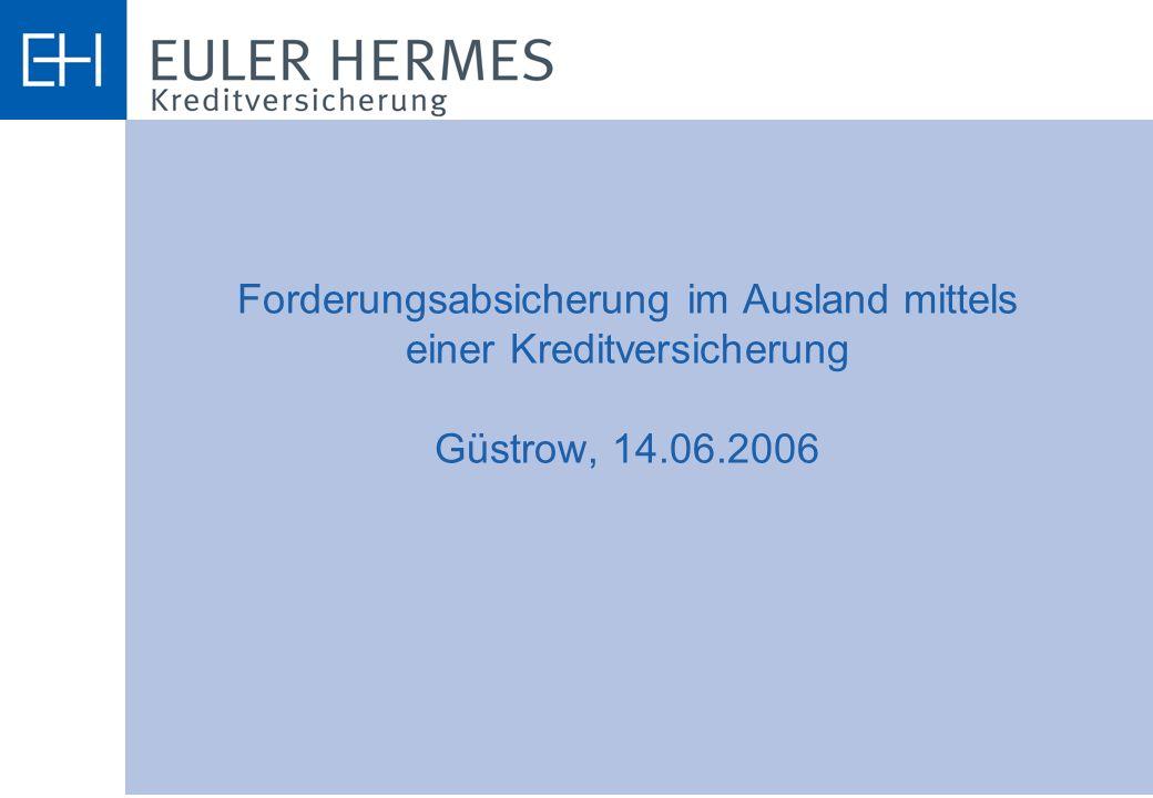 Forderungsabsicherung im Ausland mittels einer Kreditversicherung Güstrow, 14.06.2006