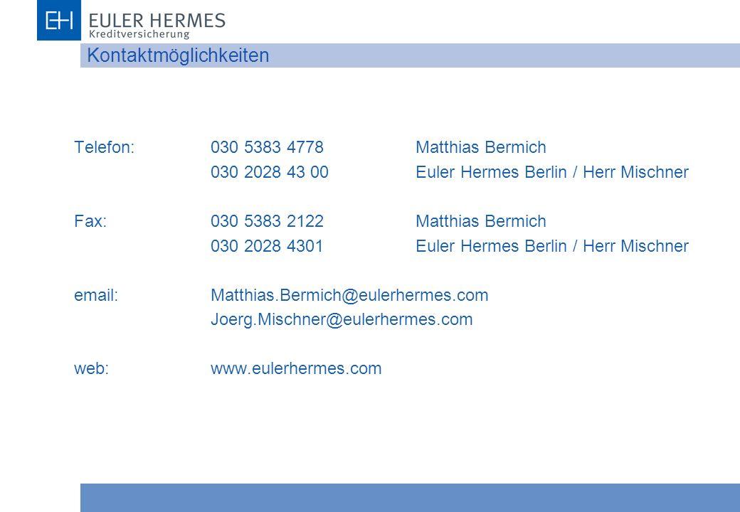 Kontaktmöglichkeiten Telefon:030 5383 4778Matthias Bermich 030 2028 43 00Euler Hermes Berlin / Herr Mischner Fax:030 5383 2122Matthias Bermich 030 202