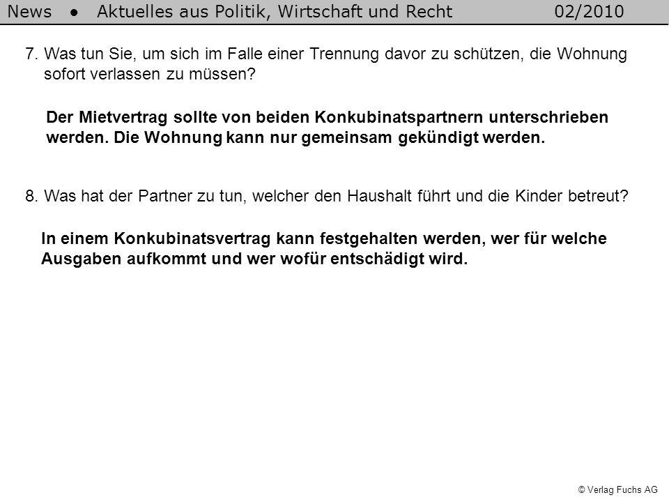 News Aktuelles aus Politik, Wirtschaft und Recht02/2010 © Verlag Fuchs AG 8.
