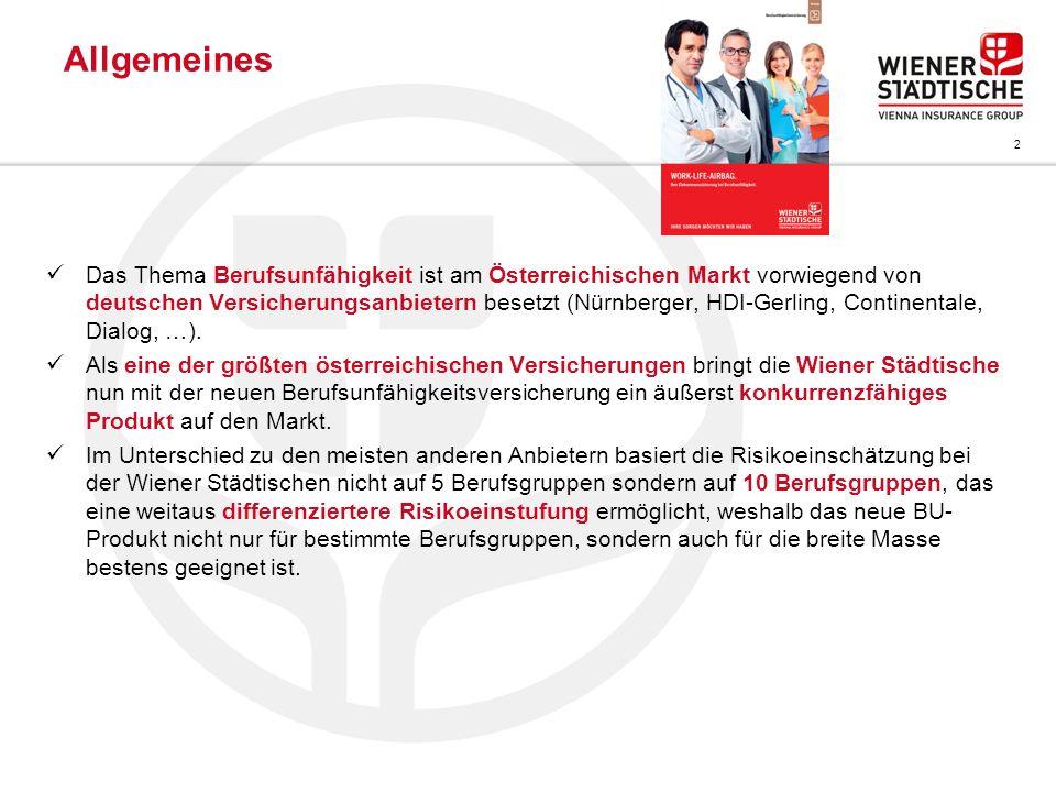 2 Das Thema Berufsunfähigkeit ist am Österreichischen Markt vorwiegend von deutschen Versicherungsanbietern besetzt (Nürnberger, HDI-Gerling, Continen