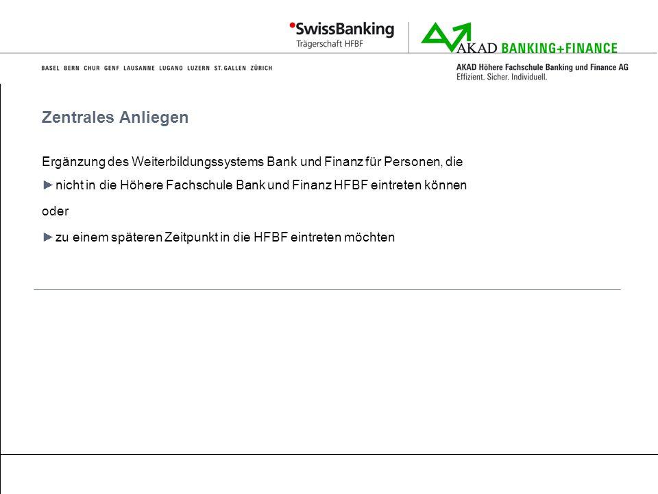 Zentrales Anliegen Ergänzung des Weiterbildungssystems Bank und Finanz für Personen, die nicht in die Höhere Fachschule Bank und Finanz HFBF eintreten