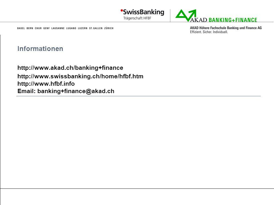 Informationen http://www.akad.ch/banking+finance http://www.swissbanking.ch/home/hfbf.htm http://www.hfbf.info Email: banking+finance@akad.ch