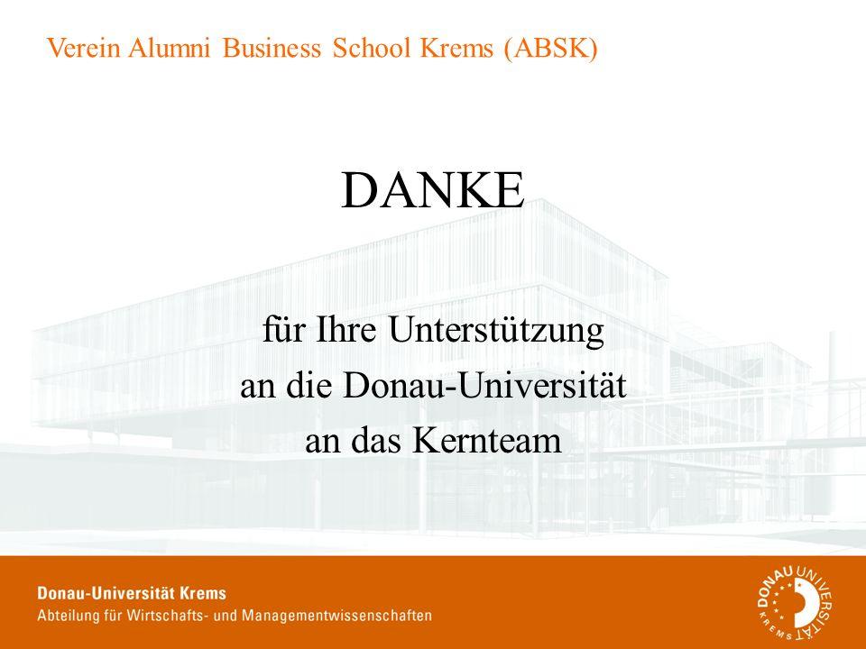 Verein Alumni Business School Krems (ABSK) DANKE für Ihre Unterstützung an die Donau-Universität an das Kernteam