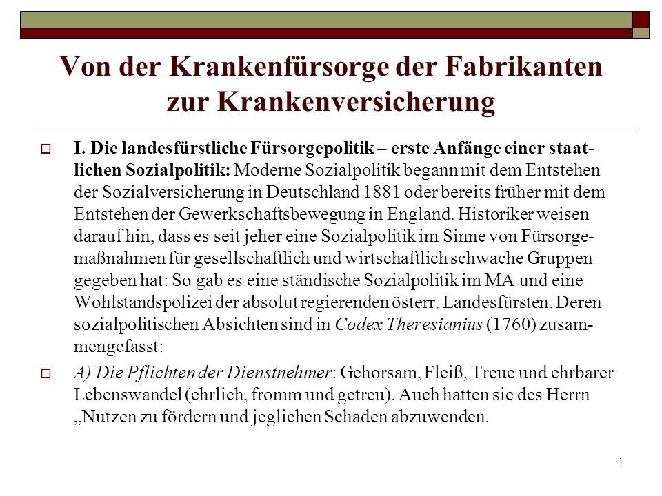 1 Von der Krankenfürsorge der Fabrikanten zur Krankenversicherung I. Die landesfürstliche Fürsorgepolitik – erste Anfänge einer staat- lichen Sozialpo
