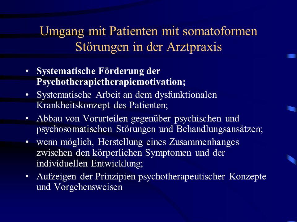 Umgang mit Patienten mit somatoformen Störungen in der Arztpraxis Systematische Förderung der Psychotherapietherapiemotivation; Systematische Arbeit a