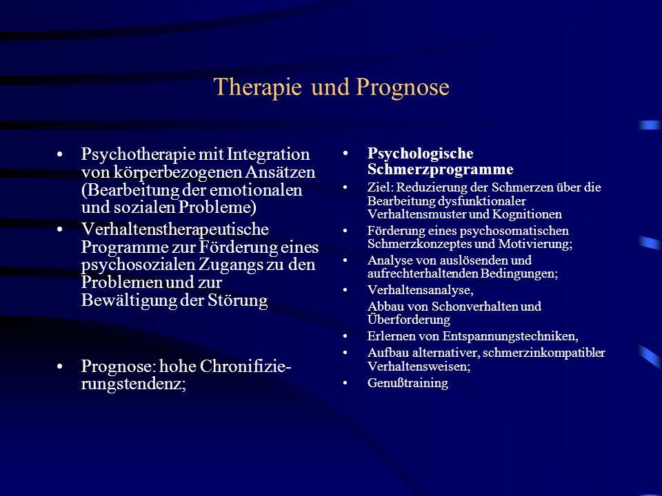 Therapie und Prognose Psychotherapie mit Integration von körperbezogenen Ansätzen (Bearbeitung der emotionalen und sozialen Probleme) Verhaltenstherap