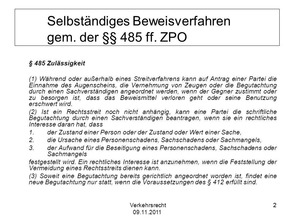 Verkehrsrecht 09.11.2011 33 Selbständiges Beweisverfahren gem.