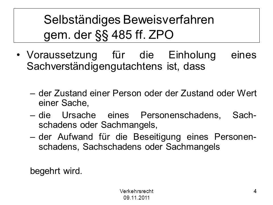 Verkehrsrecht 09.11.2011 55 Selbständiges Beweisverfahren gem.