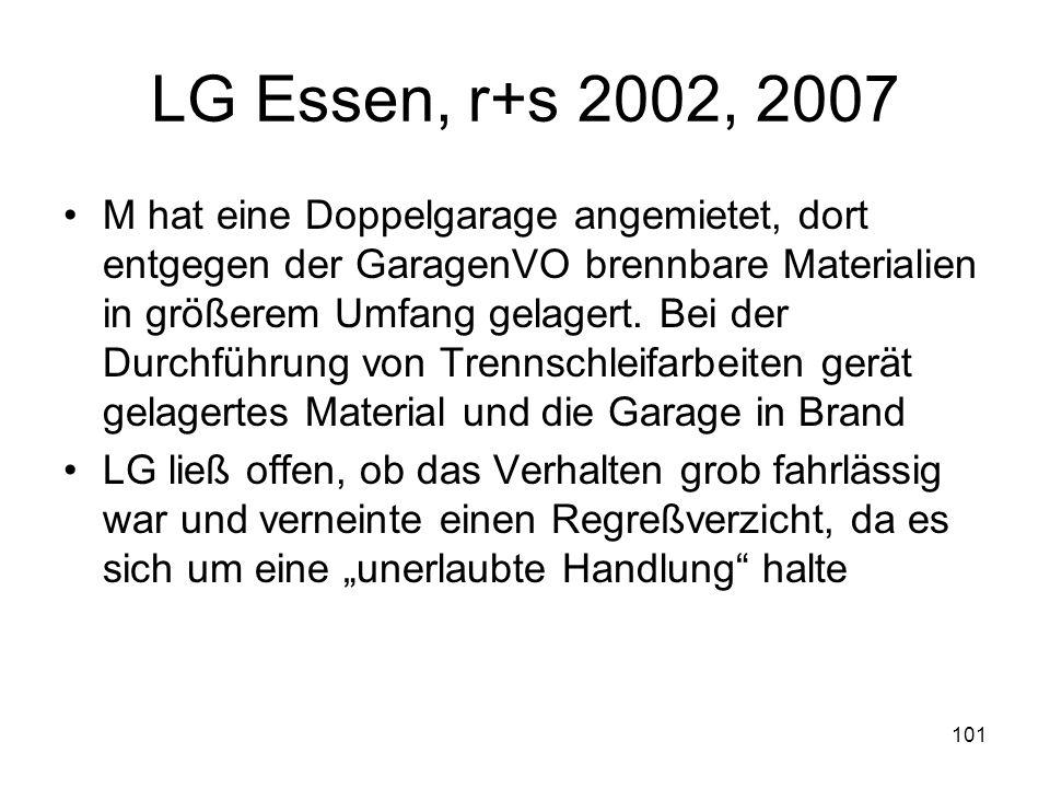 101 LG Essen, r+s 2002, 2007 M hat eine Doppelgarage angemietet, dort entgegen der GaragenVO brennbare Materialien in größerem Umfang gelagert. Bei de