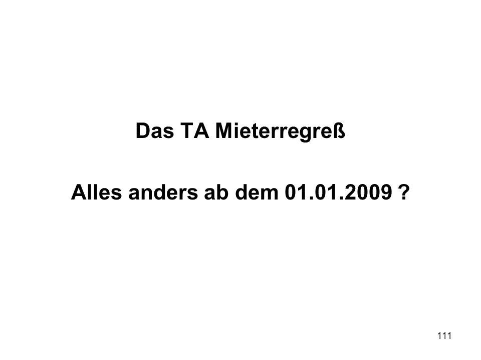 111 Das TA Mieterregreß Alles anders ab dem 01.01.2009 ?