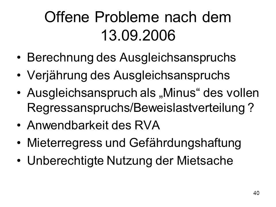 40 Offene Probleme nach dem 13.09.2006 Berechnung des Ausgleichsanspruchs Verjährung des Ausgleichsanspruchs Ausgleichsanspruch als Minus des vollen R