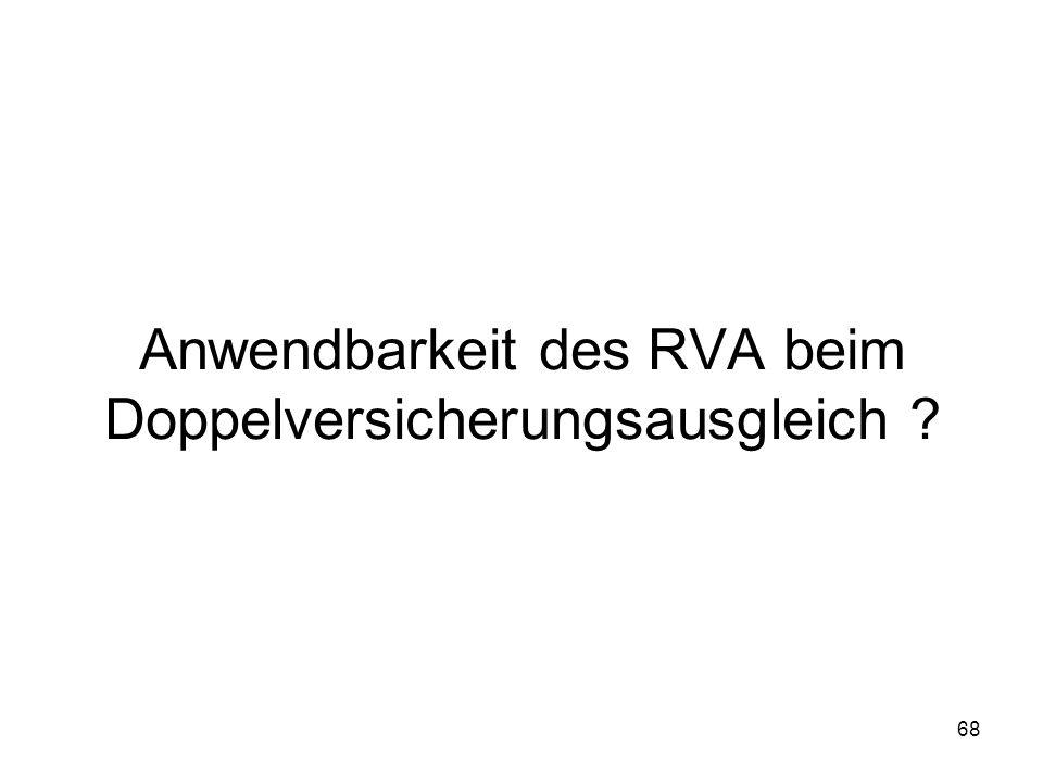 68 Anwendbarkeit des RVA beim Doppelversicherungsausgleich ?