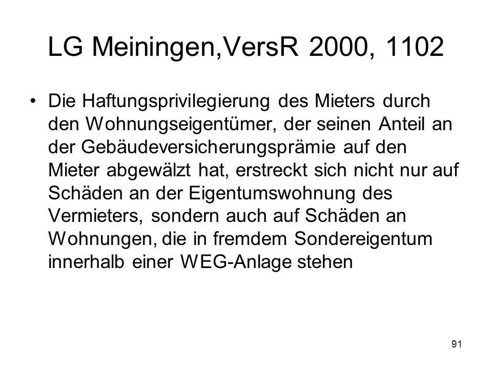 91 LG Meiningen,VersR 2000, 1102 Die Haftungsprivilegierung des Mieters durch den Wohnungseigentümer, der seinen Anteil an der Gebäudeversicherungsprä