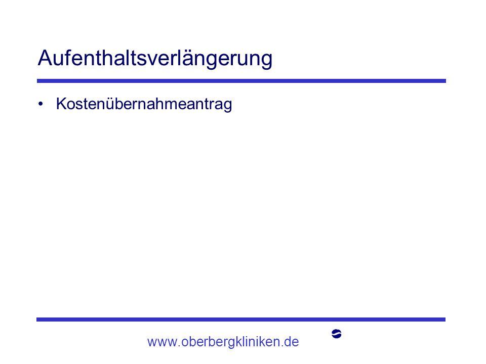 www.oberbergkliniken.de Aufenthaltsverlängerung Kostenübernahmeantrag