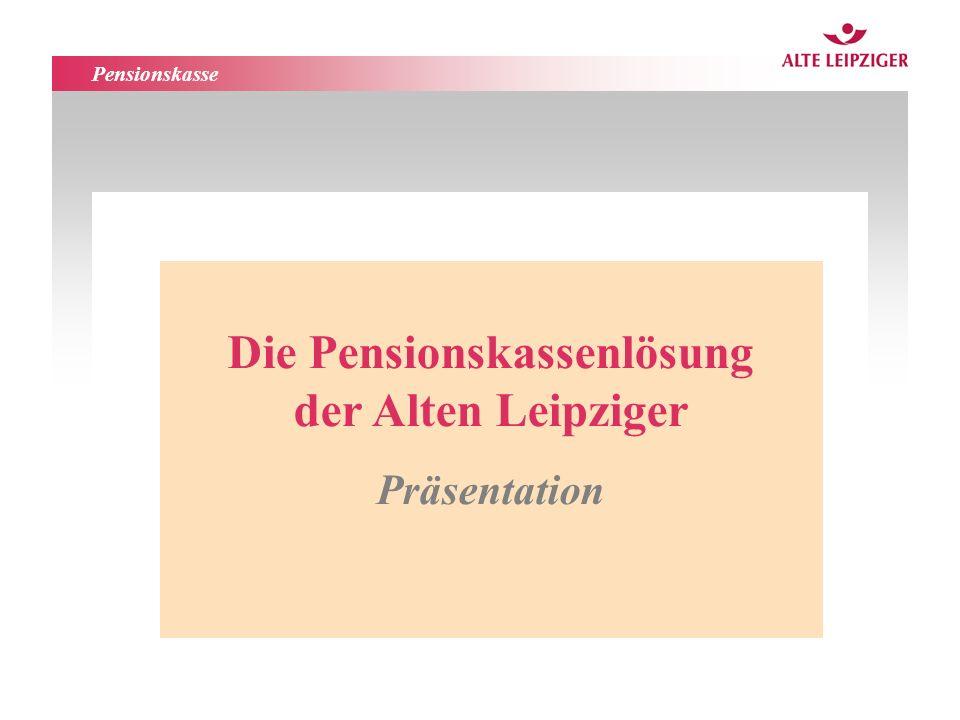 Pensionskasse Die Pensionskassenlösung der Alten Leipziger Präsentation