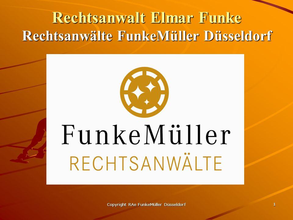 Copyright RAe FunkeMüller Düsseldorf 1 Rechtsanwalt Elmar Funke Rechtsanwälte FunkeMüller Düsseldorf