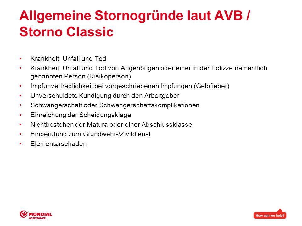 Allgemeine Stornogründe laut AVB / Storno Classic Krankheit, Unfall und Tod Krankheit, Unfall und Tod von Angehörigen oder einer in der Polizze nament