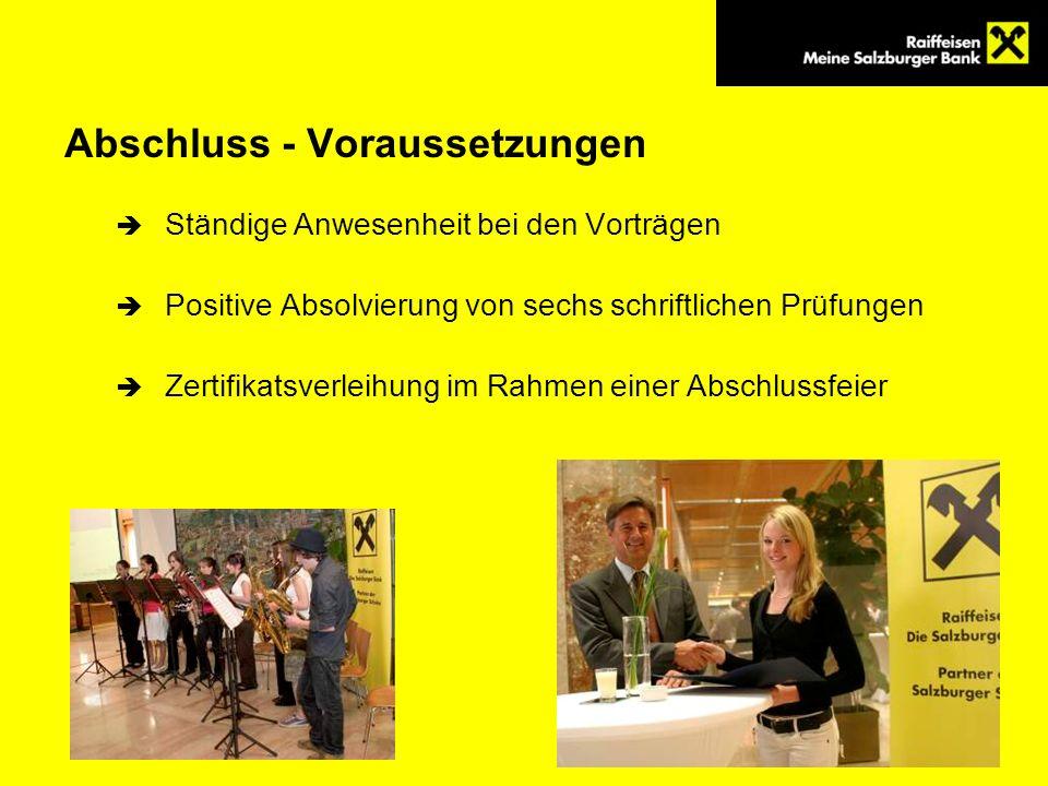 Abschluss - Voraussetzungen Ständige Anwesenheit bei den Vorträgen Positive Absolvierung von sechs schriftlichen Prüfungen Zertifikatsverleihung im Ra