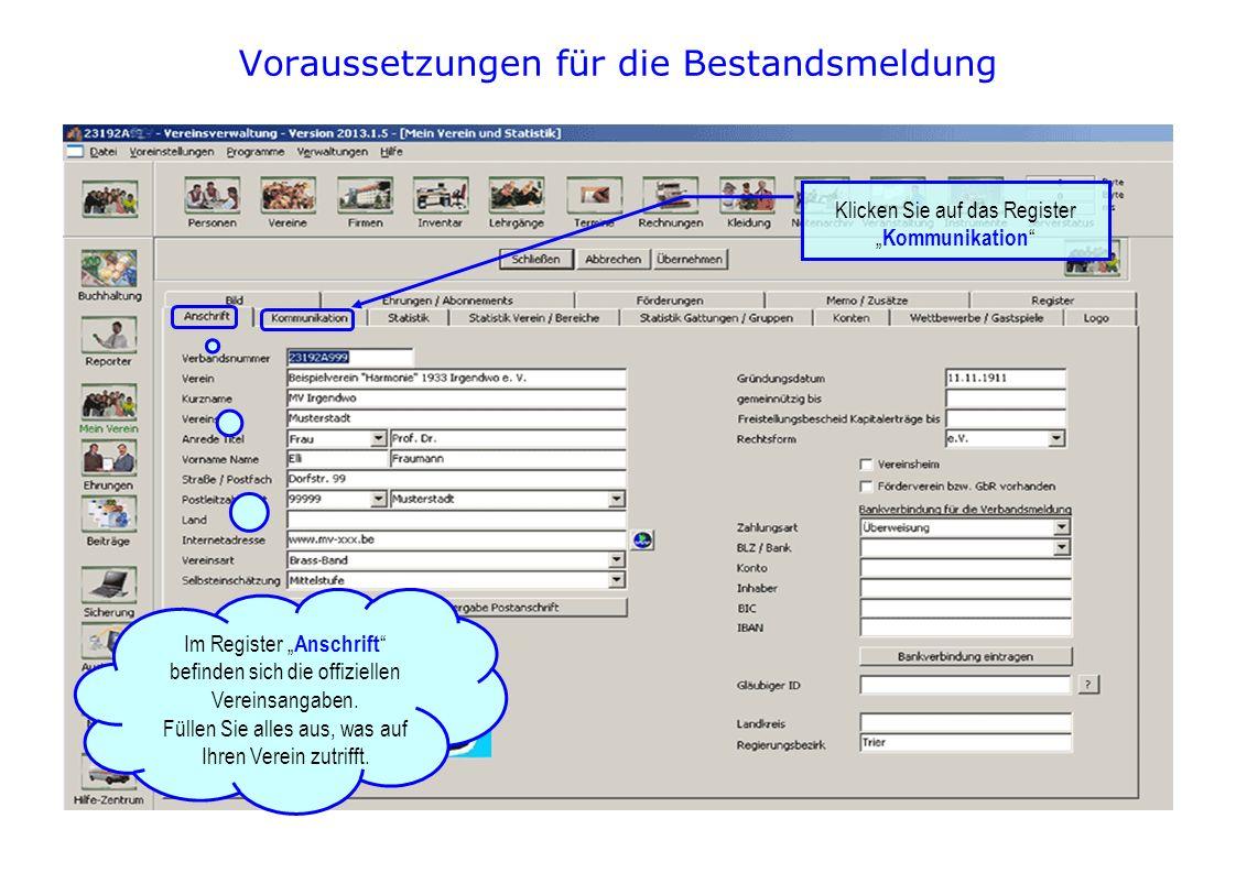 Voraussetzungen für die Bestandsmeldung Klicken Sie auf das Register Kommunikation Im Register Anschrift befinden sich die offiziellen Vereinsangaben.