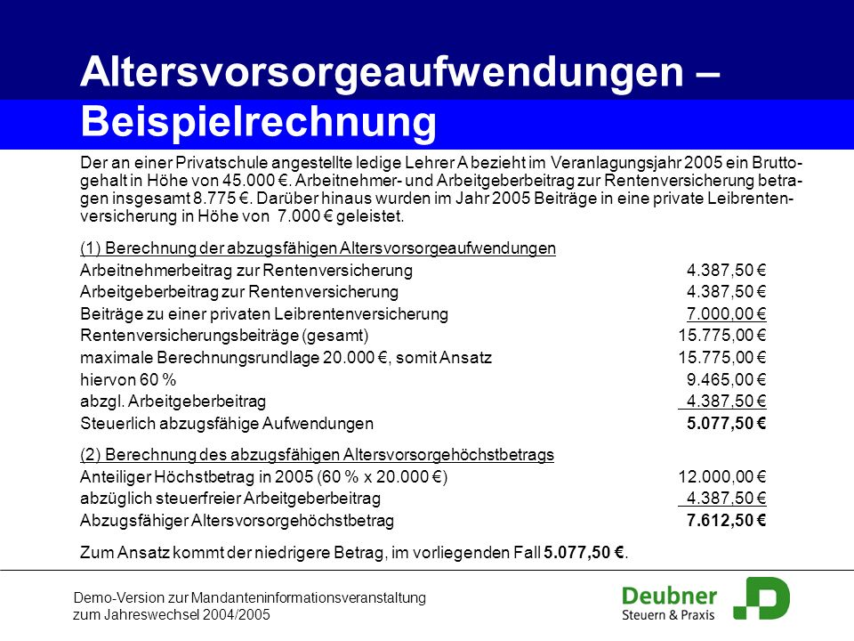 Demo-Version zur Mandanteninformationsveranstaltung zum Jahreswechsel 2004/2005 Der an einer Privatschule angestellte ledige Lehrer A bezieht im Veran